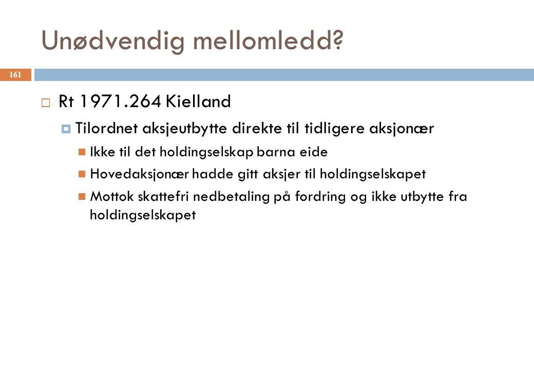 Unødvendig mellomledd?  Rt 1971.264 Kielland  Tilordnet aksjeutbytte direkte til tidligere aksjonær Ikke til det holdingselskap barna eide Hovedaksj