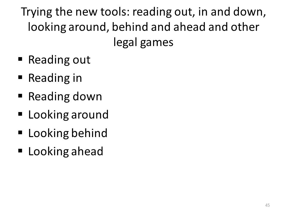 Trying the new tools: reading out, in and down, looking around, behind and ahead and other legal games  Reading out  Reading in  Reading down  Loo