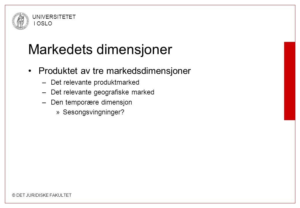 © DET JURIDISKE FAKULTET UNIVERSITETET I OSLO Markedets dimensjoner Produktet av tre markedsdimensjoner –Det relevante produktmarked –Det relevante ge