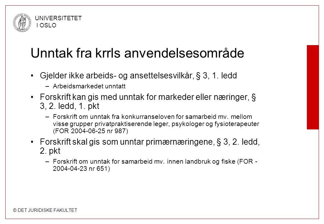 © DET JURIDISKE FAKULTET UNIVERSITETET I OSLO Unntak fra krrls anvendelsesområde Gjelder ikke arbeids- og ansettelsesvilkår, § 3, 1. ledd –Arbeidsmark