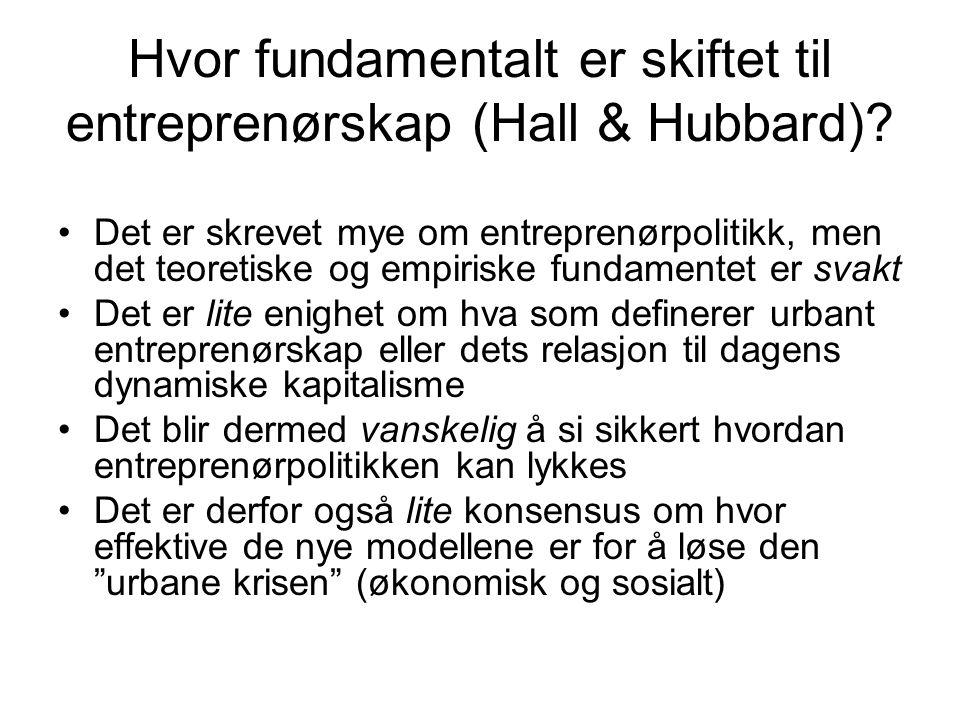 Hvor fundamentalt er skiftet til entreprenørskap (Hall & Hubbard)? Det er skrevet mye om entreprenørpolitikk, men det teoretiske og empiriske fundamen