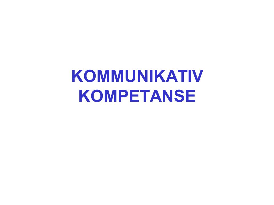 KOMMUNIKATIV KOMPETANSE
