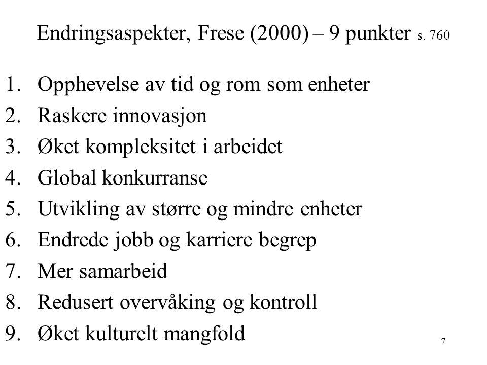 8 Alternative arbeidsbetingelser Armstrong-Stassen, 1998 skisserer nye arbeidsforhold: Deltids-ansettelser Betinget tilsetting (ikke fast ansettelse) Fleksi-tid Komprimerte arbeidsuker Teleworking, arbeid utført i form av fjernarbeid