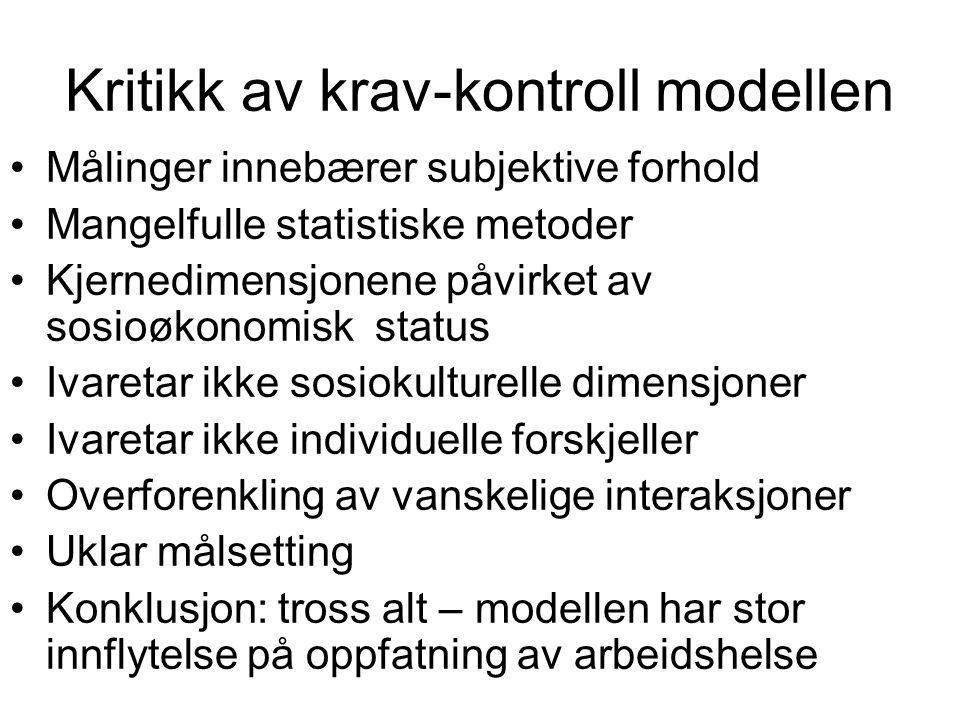 Kritikk av krav-kontroll modellen Målinger innebærer subjektive forhold Mangelfulle statistiske metoder Kjernedimensjonene påvirket av sosioøkonomisk