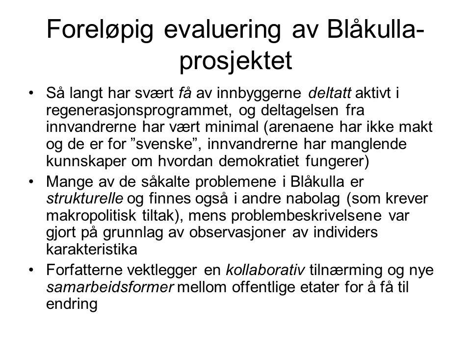 Foreløpig evaluering av Blåkulla- prosjektet Så langt har svært få av innbyggerne deltatt aktivt i regenerasjonsprogrammet, og deltagelsen fra innvand