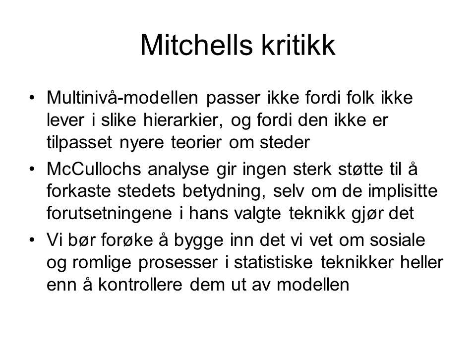 Mitchells kritikk Multinivå-modellen passer ikke fordi folk ikke lever i slike hierarkier, og fordi den ikke er tilpasset nyere teorier om steder McCu