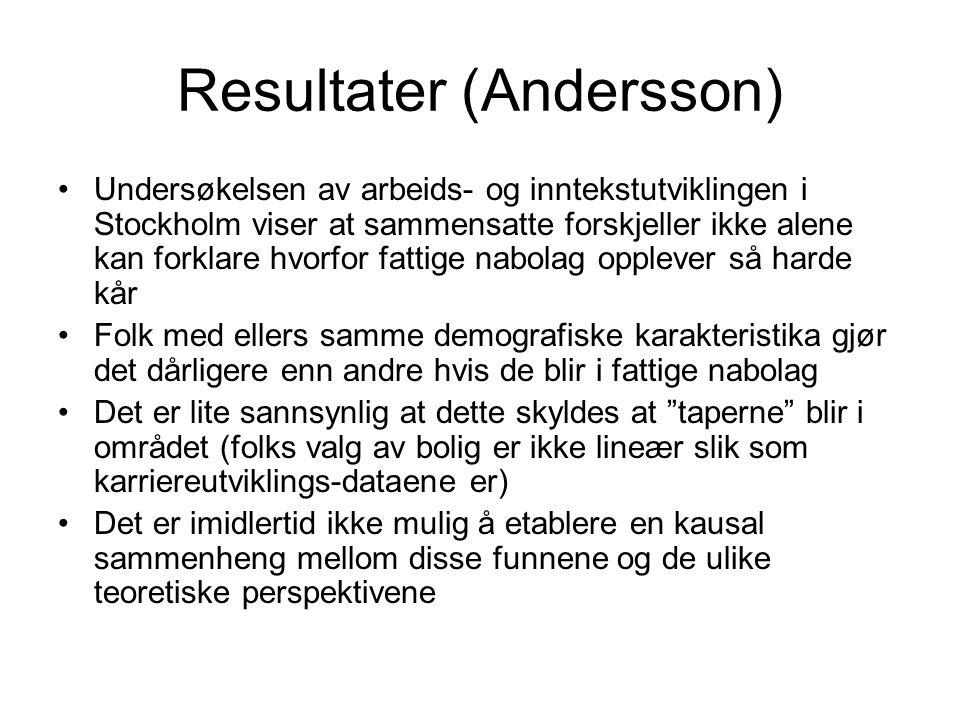 Resultater (Andersson) Undersøkelsen av arbeids- og inntekstutviklingen i Stockholm viser at sammensatte forskjeller ikke alene kan forklare hvorfor f