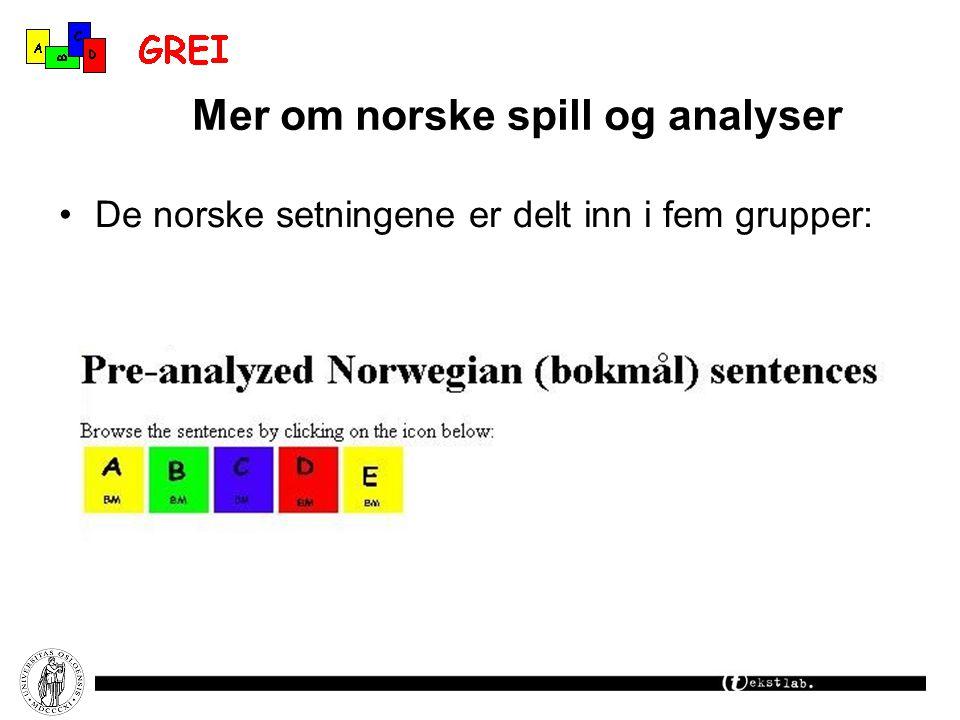 Mer om norske spill og analyser De norske setningene er delt inn i fem grupper: