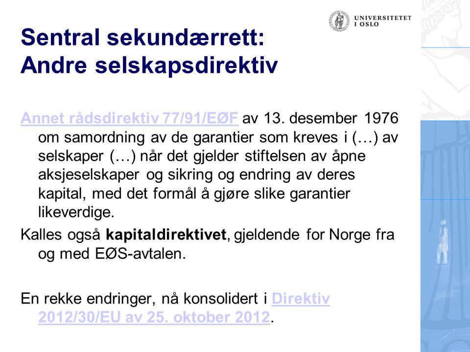 Sentral sekundærrett: Andre selskapsdirektiv Annet rådsdirektiv 77/91/EØFAnnet rådsdirektiv 77/91/EØF av 13. desember 1976 om samordning av de garanti