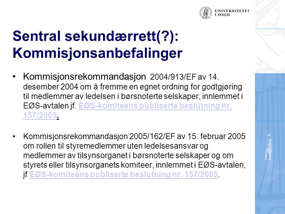 Sentral sekundærrett(?): Kommisjonsanbefalinger Kommisjonsrekommandasjon 2004/913/EF av 14. desember 2004 om å fremme en egnet ordning for godtgjøring