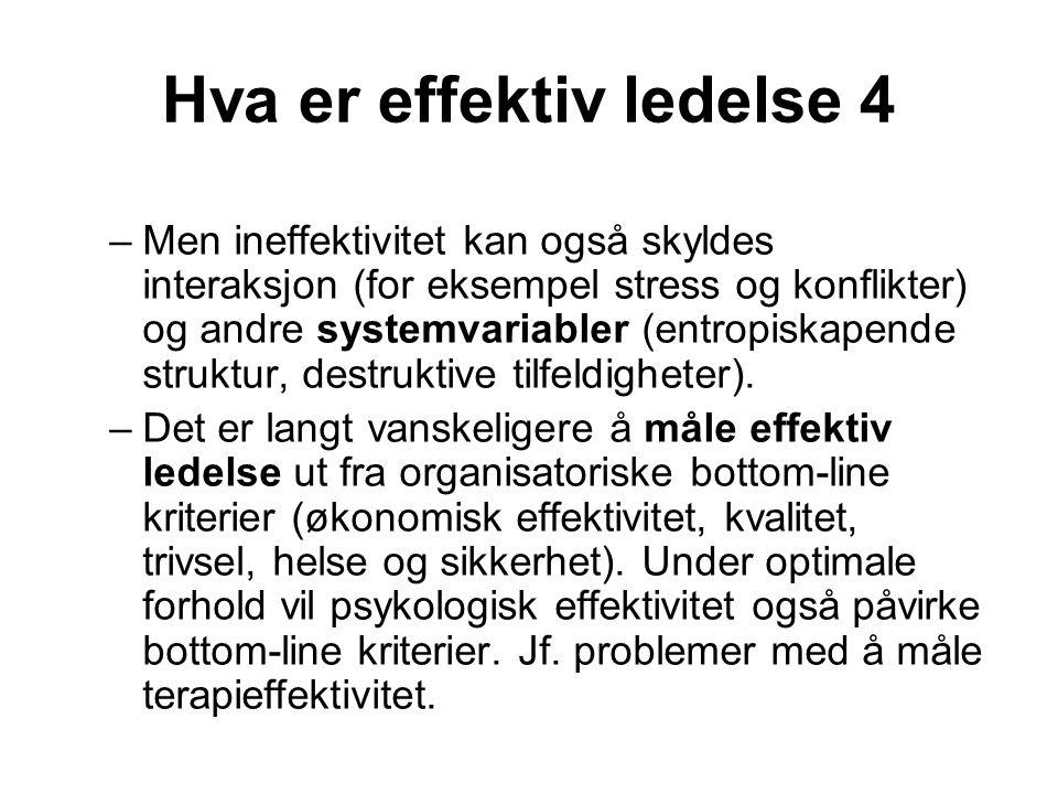 Hva er effektiv ledelse 4 –Men ineffektivitet kan også skyldes interaksjon (for eksempel stress og konflikter) og andre systemvariabler (entropiskapen