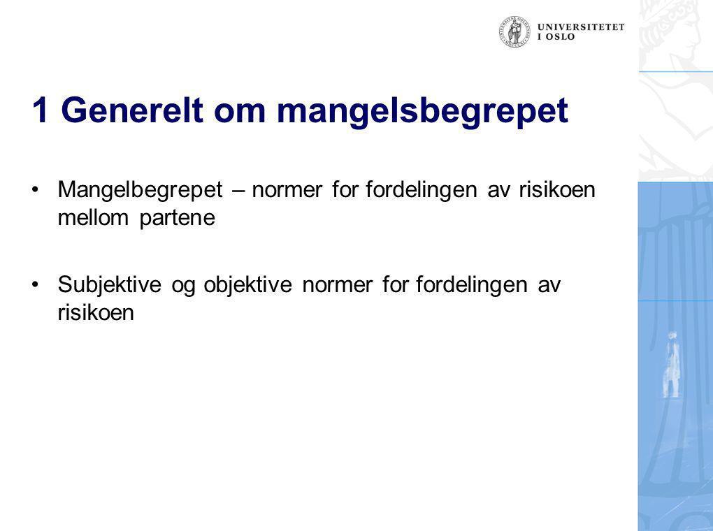 Lasse Simonsen Mangelbegrepet - risikofordeling: D D K K Hvem av partene har risikoen for svakheter ved ytelsen.
