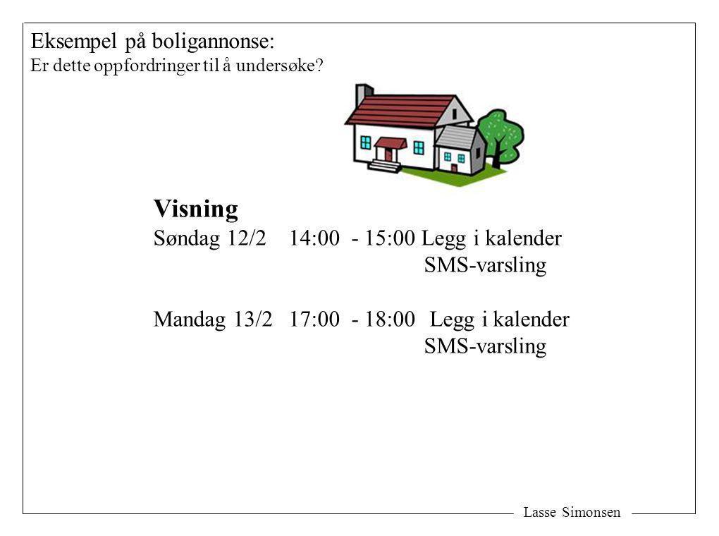 Lasse Simonsen Eksempel på boligannonse: Er dette oppfordringer til å undersøke? Visning Søndag 12/214:00 - 15:00 Legg i kalender SMS-varsling Mandag