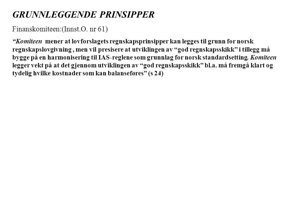 GRUNNLEGGENDE PRINSIPPER Finanskomiteen:(Innst.O.