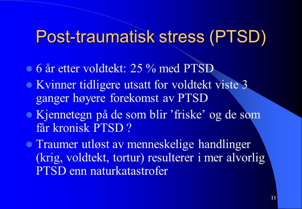 11 Post-traumatisk stress (PTSD) 6 år etter voldtekt: 25 % med PTSD Kvinner tidligere utsatt for voldtekt viste 3 ganger høyere forekomst av PTSD Kjennetegn på de som blir 'friske' og de som får kronisk PTSD .