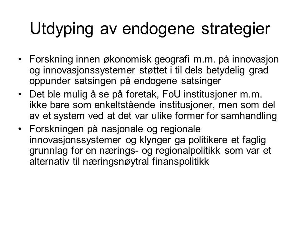 Utdyping av endogene strategier Forskning innen økonomisk geografi m.m.