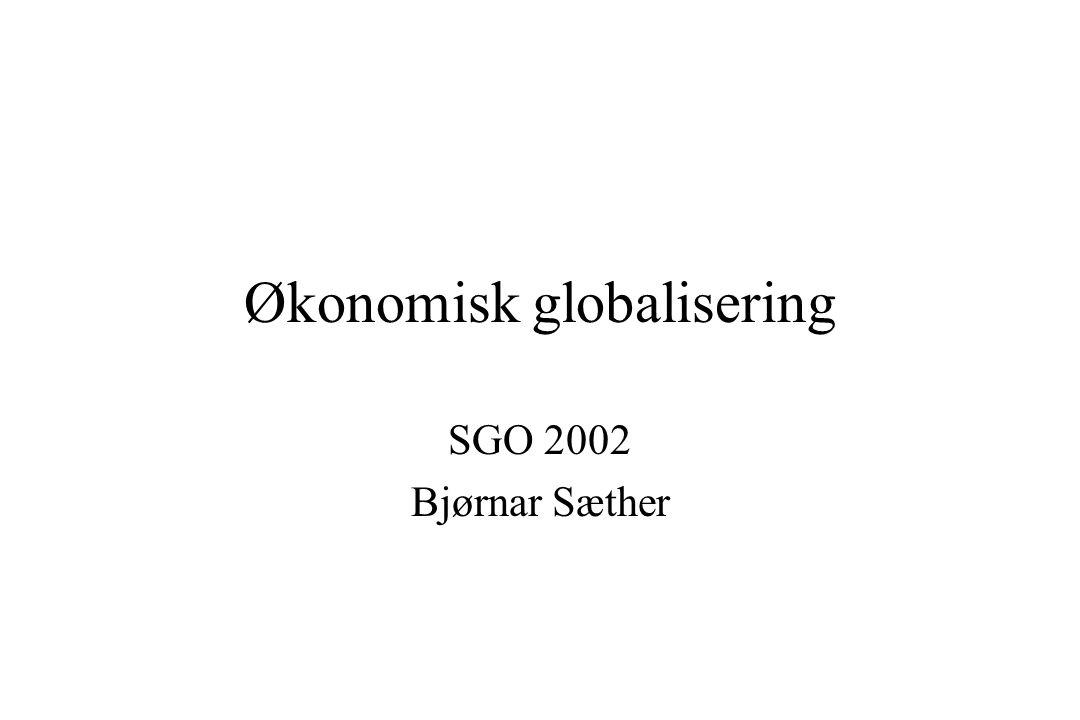 Økonomisk globalisering SGO 2002 Bjørnar Sæther