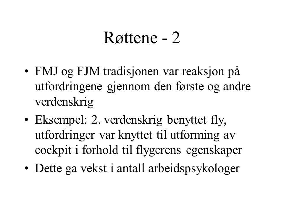Røttene - 2 FMJ og FJM tradisjonen var reaksjon på utfordringene gjennom den første og andre verdenskrig Eksempel: 2. verdenskrig benyttet fly, utford