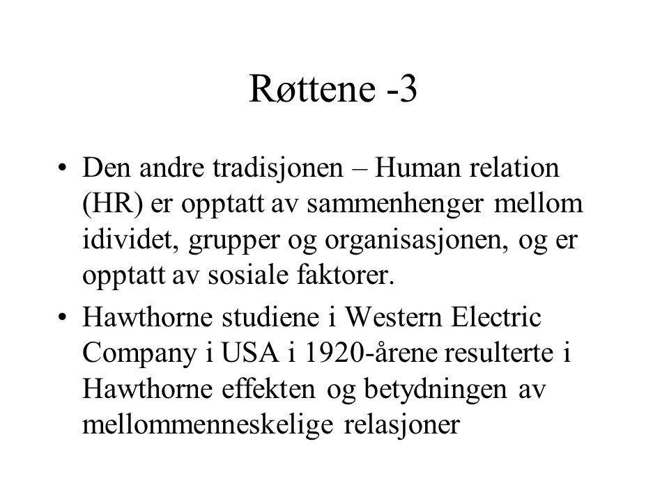 Røttene -3 Den andre tradisjonen – Human relation (HR) er opptatt av sammenhenger mellom idividet, grupper og organisasjonen, og er opptatt av sosiale