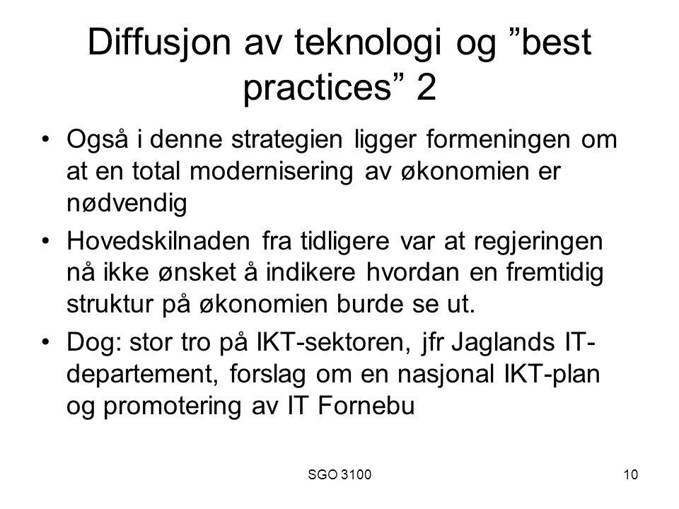 SGO 310010 Diffusjon av teknologi og best practices 2 Også i denne strategien ligger formeningen om at en total modernisering av økonomien er nødvendig Hovedskilnaden fra tidligere var at regjeringen nå ikke ønsket å indikere hvordan en fremtidig struktur på økonomien burde se ut.