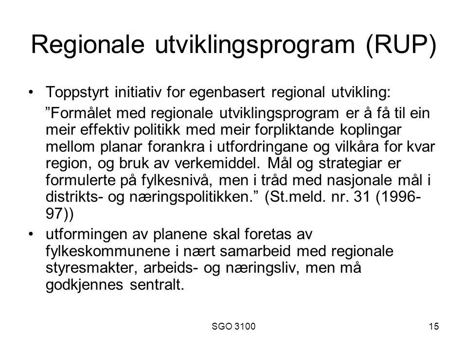 SGO 310015 Regionale utviklingsprogram (RUP) Toppstyrt initiativ for egenbasert regional utvikling: Formålet med regionale utviklingsprogram er å få til ein meir effektiv politikk med meir forpliktande koplingar mellom planar forankra i utfordringane og vilkåra for kvar region, og bruk av verkemiddel.