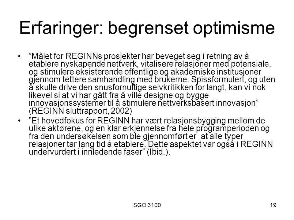 SGO 310019 Erfaringer: begrenset optimisme Målet for REGINNs prosjekter har beveget seg i retning av å etablere nyskapende nettverk, vitalisere relasjoner med potensiale, og stimulere eksisterende offentlige og akademiske institusjoner gjennom tettere samhandling med brukerne.