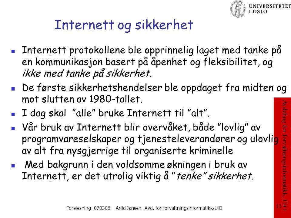 Avdeling for forvaltningsinformatikk, UiO Forelesning 070306 Arild Jansen. Avd. for forvaltningsinformatikk/UiO 13 Internett og sikkerhet Internett pr
