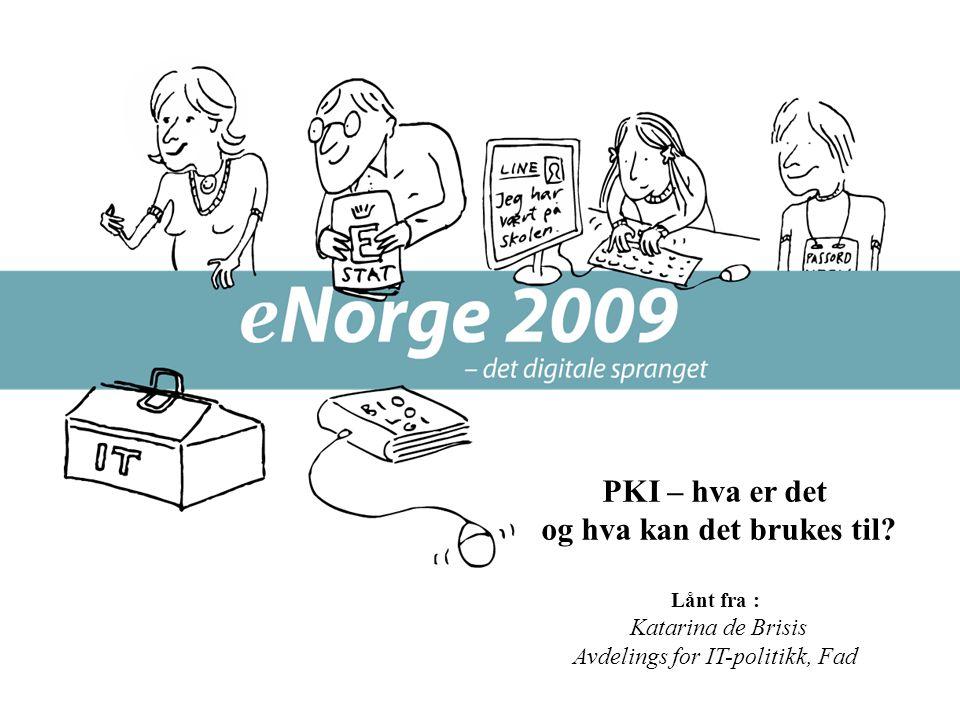 Avdeling for forvaltningsinformatikk, UiO Forelesning 070306 Arild Jansen. Avd. for forvaltningsinformatikk/UiO 17 969 PKI – hva er det og hva kan det