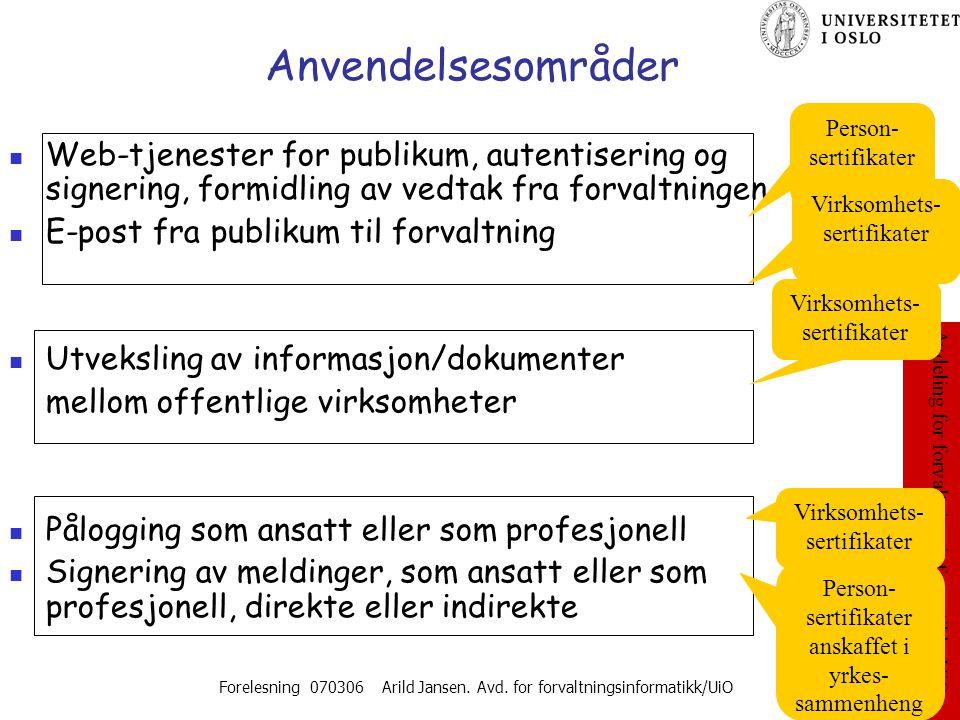 Avdeling for forvaltningsinformatikk, UiO Forelesning 070306 Arild Jansen. Avd. for forvaltningsinformatikk/UiO 21 Anvendelsesområder Web-tjenester fo