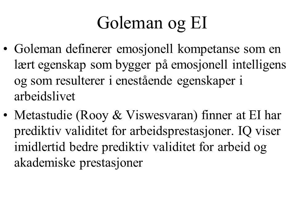 Goleman og EI Goleman definerer emosjonell kompetanse som en lært egenskap som bygger på emosjonell intelligens og som resulterer i enestående egenska