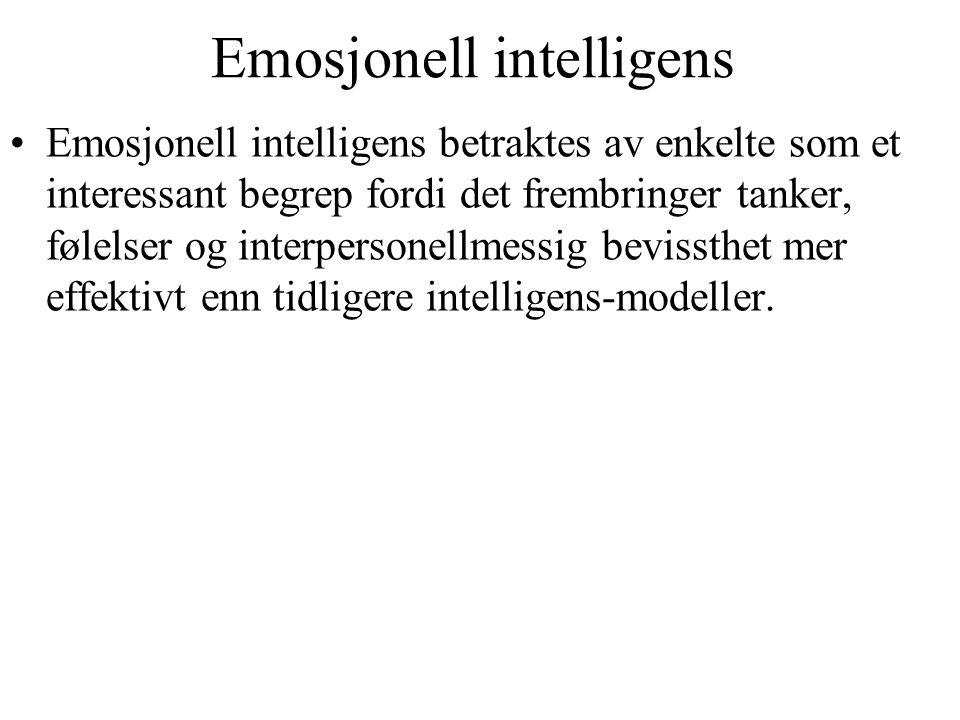Emosjonell intelligens Emosjonell intelligens betraktes av enkelte som et interessant begrep fordi det frembringer tanker, følelser og interpersonellm