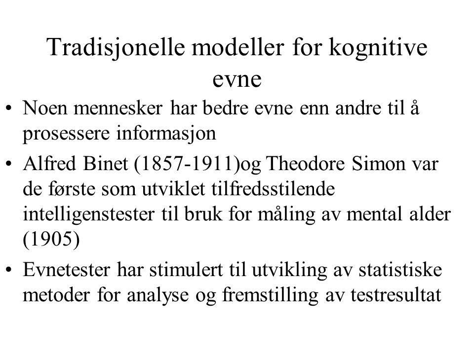 Strukturelle modeller av intelligens Spearman (1927) foreslo to-faktor modell for intelligens: en generell faktor g som gjelder for alle menneskelige evner, og en faktor s som er spesifikk for evnen som måles Thurstone (1938) mente at intelligens var satt sammen av en rekke løst relaterte primære evner , antatt til 12 stykker