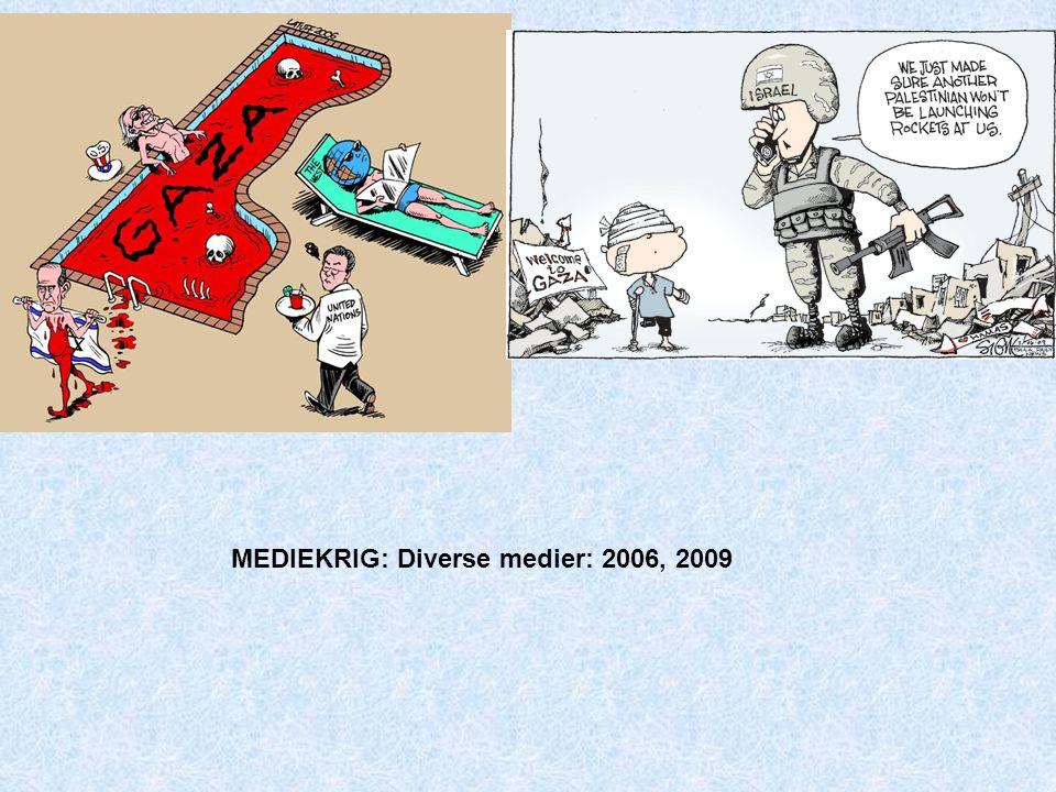 MEDIEKRIG: Diverse medier: 2006, 2009