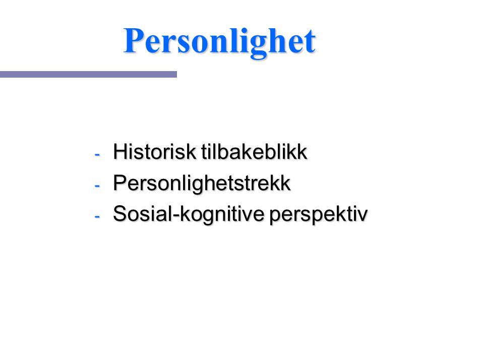 Personlighet - Historisk tilbakeblikk - Personlighetstrekk - Sosial-kognitive perspektiv