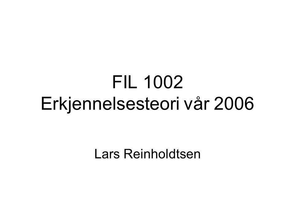 FIL 1002 Erkjennelsesteori vår 2006 Lars Reinholdtsen