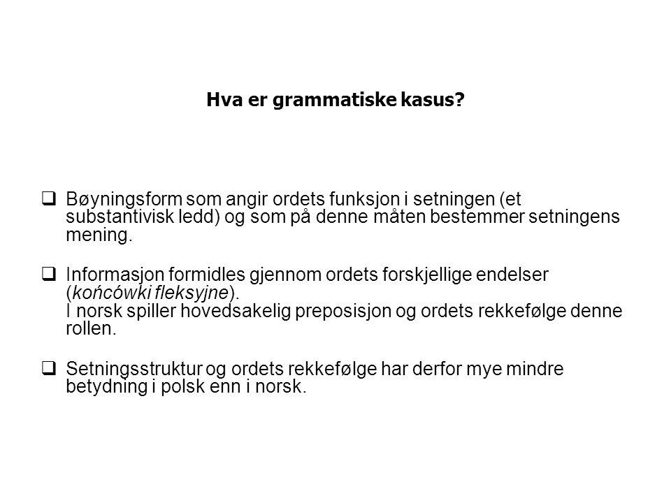 Hva er grammatiske kasus.