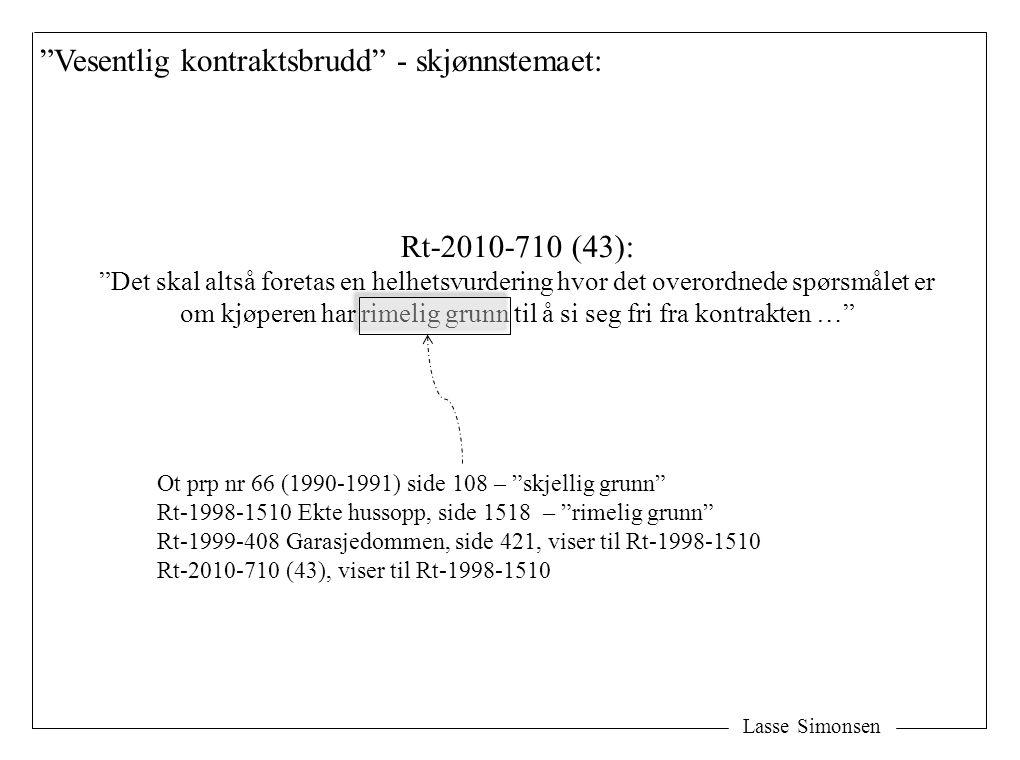 """""""Vesentlig kontraktsbrudd"""" - skjønnstemaet: Rt-2010-710 (43): """"Det skal altså foretas en helhetsvurdering hvor det overordnede spørsmålet er om kjøper"""