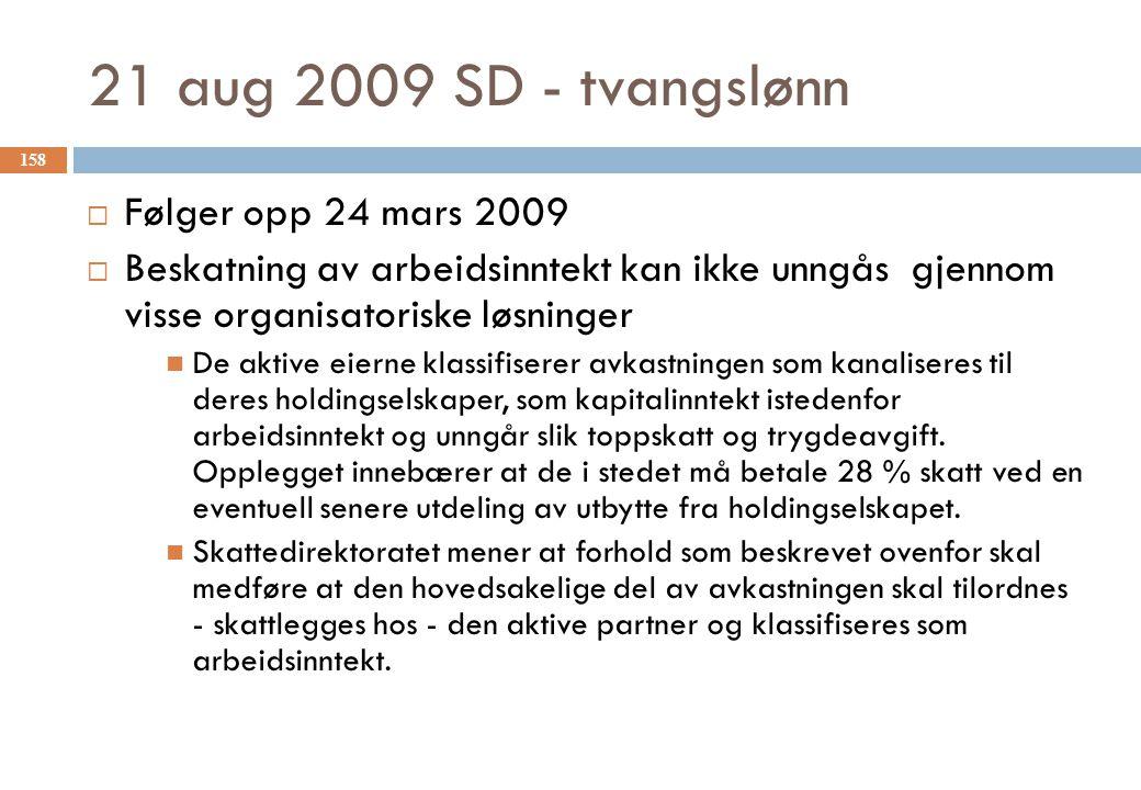 21 aug 2009 SD - tvangslønn  Følger opp 24 mars 2009  Beskatning av arbeidsinntekt kan ikke unngås gjennom visse organisatoriske løsninger De aktive