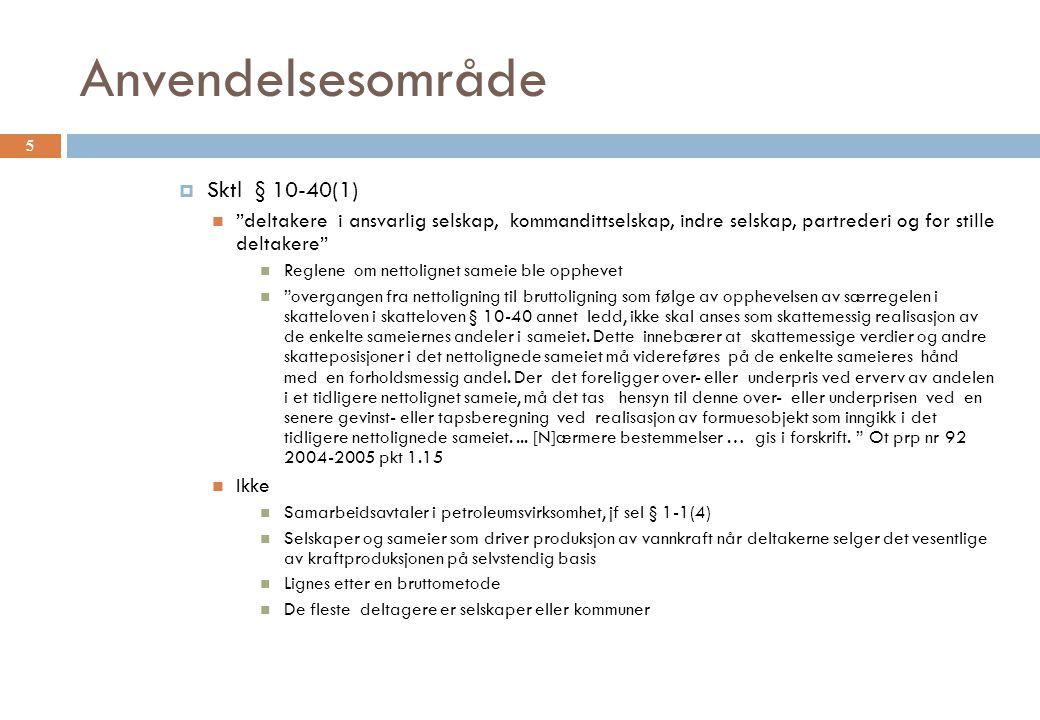Materielt deltagerlignet selskap  Vs sameie  Udelingsbeskatning Ikke for sameie +  Fritaksmetoden Ikke for sameie - 6