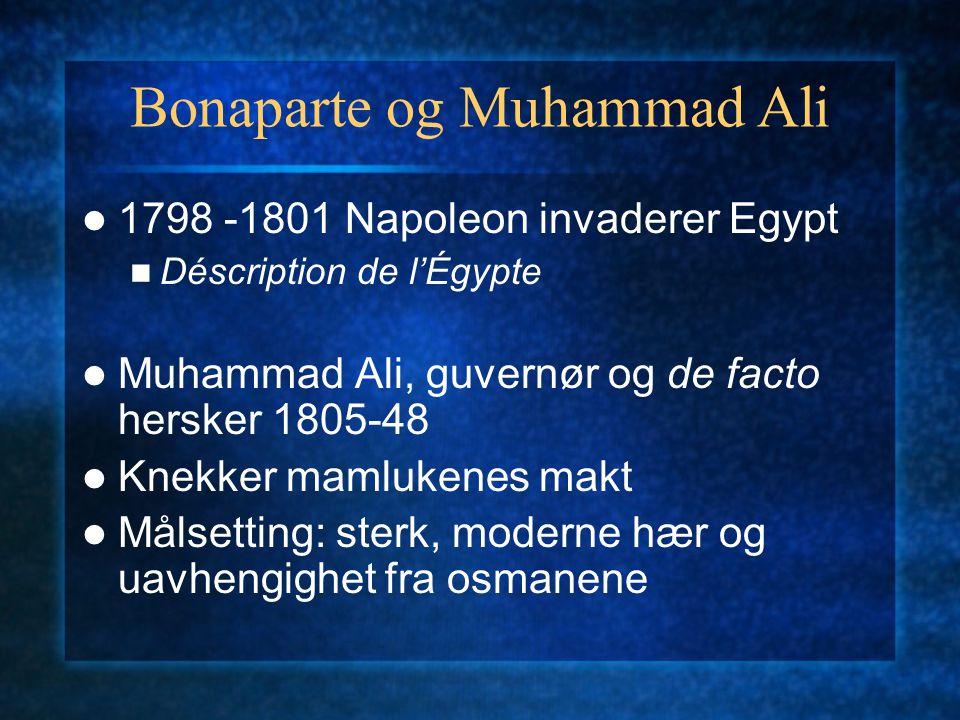 Muhammed Ali (r.1805 – 1848) skaperen av det moderne Egypt Gammel og ny tid i én person