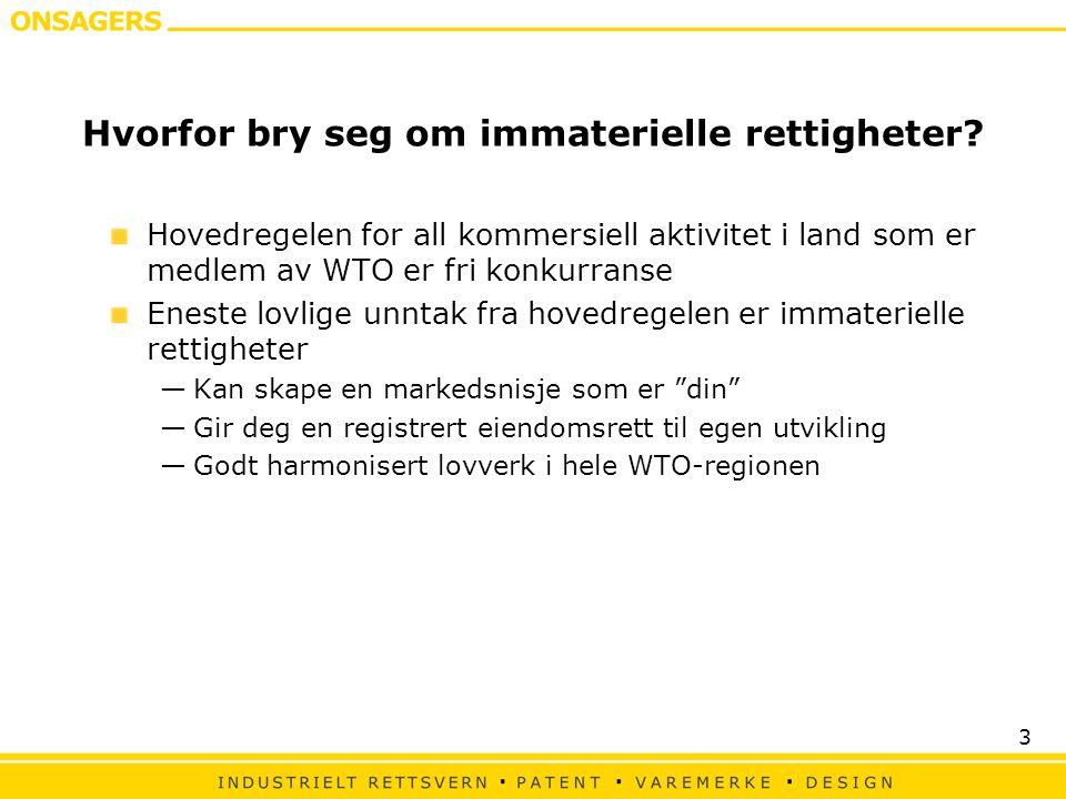 3 Hvorfor bry seg om immaterielle rettigheter? Hovedregelen for all kommersiell aktivitet i land som er medlem av WTO er fri konkurranse Eneste lovlig