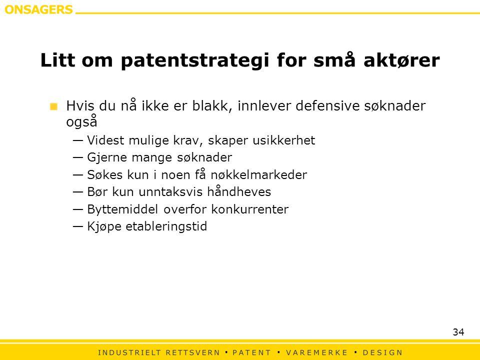 34 Litt om patentstrategi for små aktører Hvis du nå ikke er blakk, innlever defensive søknader også —Videst mulige krav, skaper usikkerhet —Gjerne ma