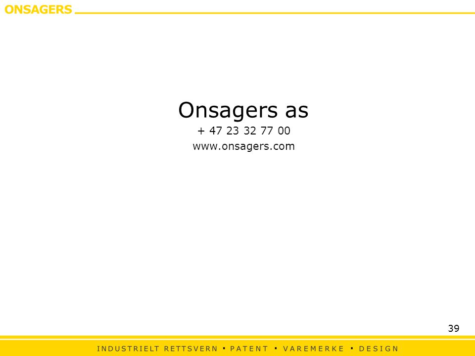 39 Onsagers as + 47 23 32 77 00 www.onsagers.com