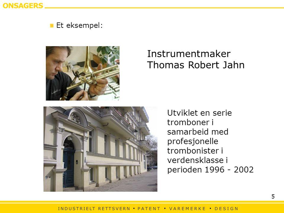 5 Instrumentmaker Thomas Robert Jahn Utviklet en serie tromboner i samarbeid med profesjonelle trombonister i verdensklasse i perioden 1996 - 2002 Et eksempel: