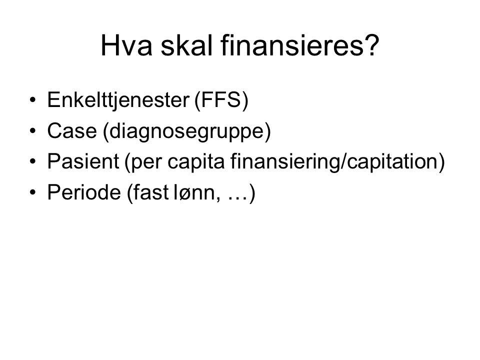 Hva skal finansieres.