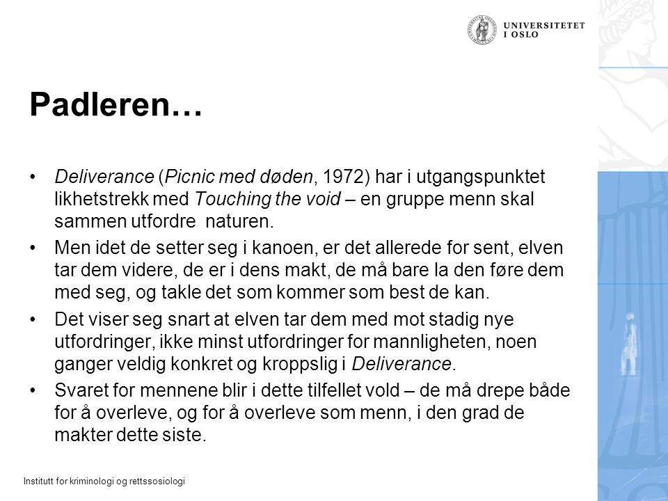 Institutt for kriminologi og rettssosiologi Padleren… Deliverance (Picnic med døden, 1972) har i utgangspunktet likhetstrekk med Touching the void – e