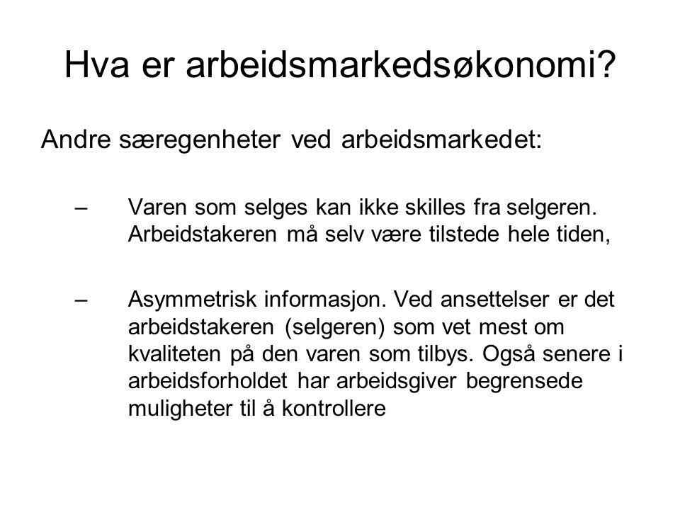 Hva er arbeidsmarkedsøkonomi.Faget arbeidsmarkedsøkonomi består av både makro- og mikroøkonomi.