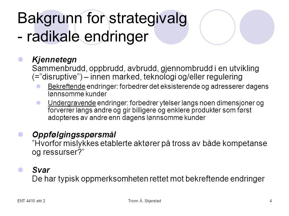 ENT 4410 økt 2Tronn Å.Skjerstad25 Hvorfor brukes prognoser likevel.