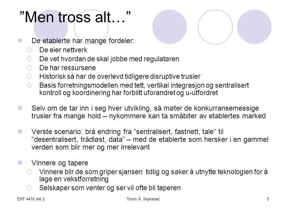 ENT 4410 økt 2Tronn Å.Skjerstad26 Eksempel: ny vekst for energiaktørene.