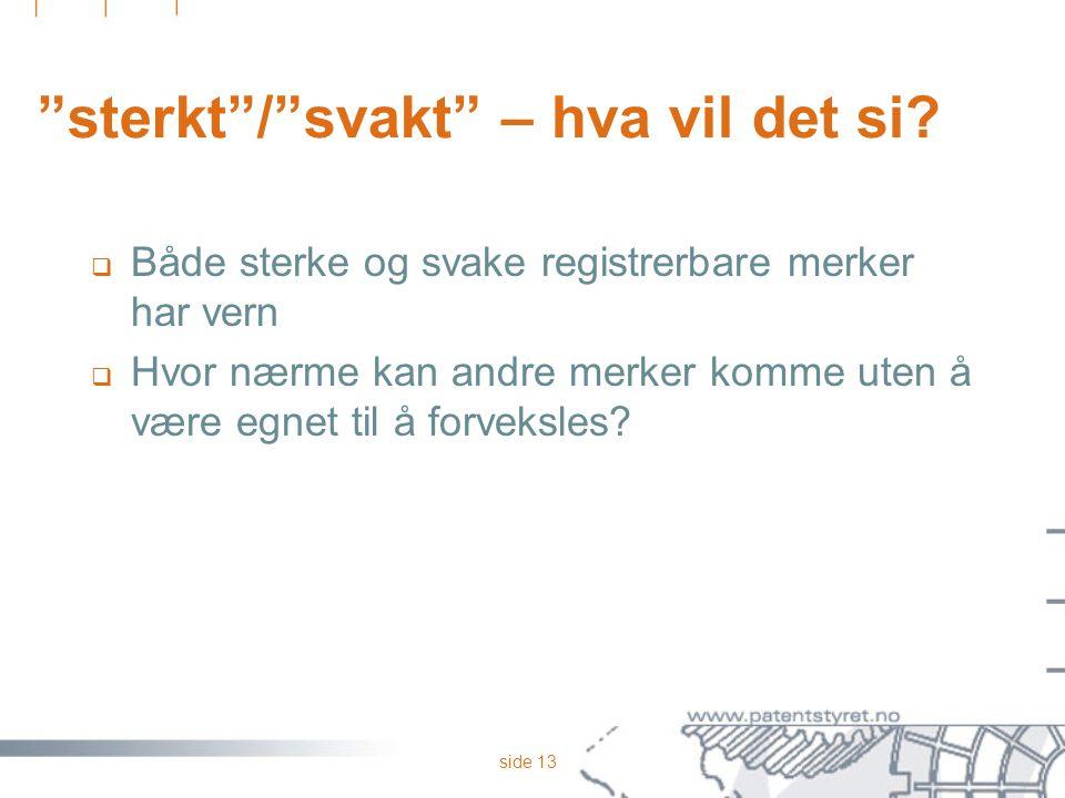 side 12 Grader av særpreg BioID (biometrisk identifikasjonsutstyr)? Baby-dry (bleier)? Ektemann til leie (vedlikeholdstjenester)? Alfakrøll (frisører/